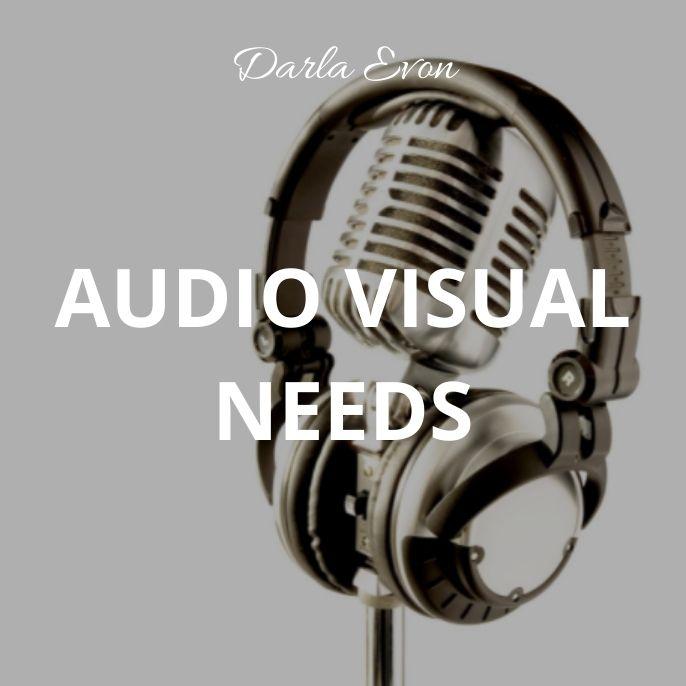 Audio Visual Needs